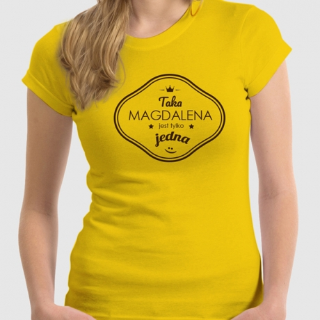 Koszulka damska TAKA JEST TYLKO JEDNA