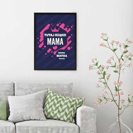 Plakat personalizowany Mama tutaj Rządzi