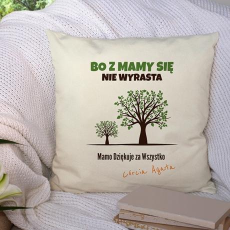 Poduszka Z MAMY SIĘ NIE WYRASTA