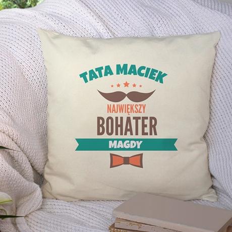 Poduszka personalizowana dla taty BOHATER