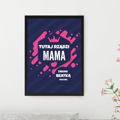 Plakat dla mamy -  Mama tutaj Rządzi